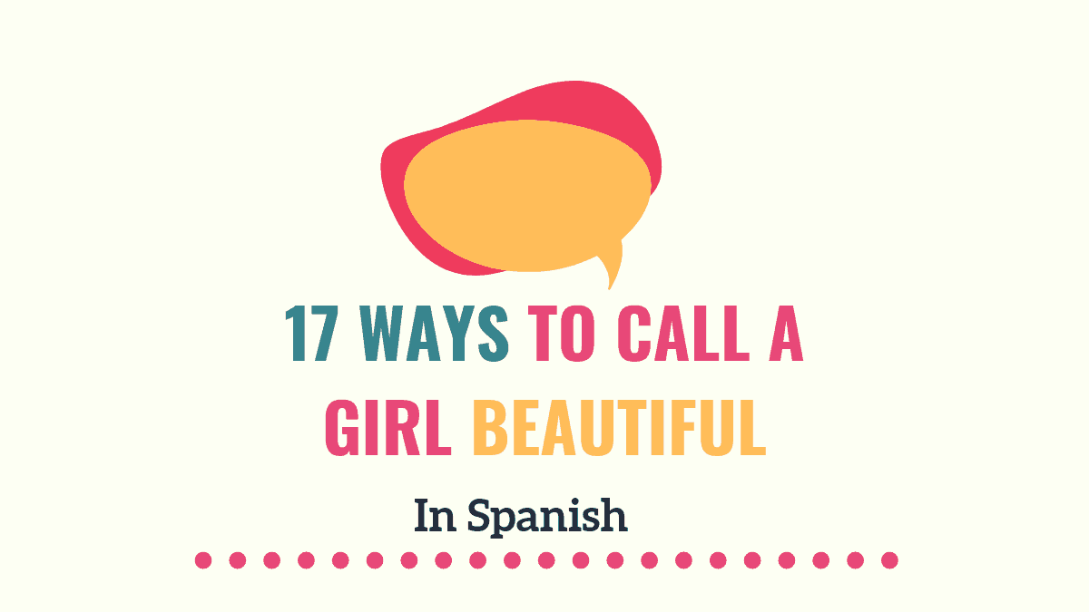 Win Her Heart 17 Ways To Call A Girl Beautiful In Spanish Tell Me In Spanish